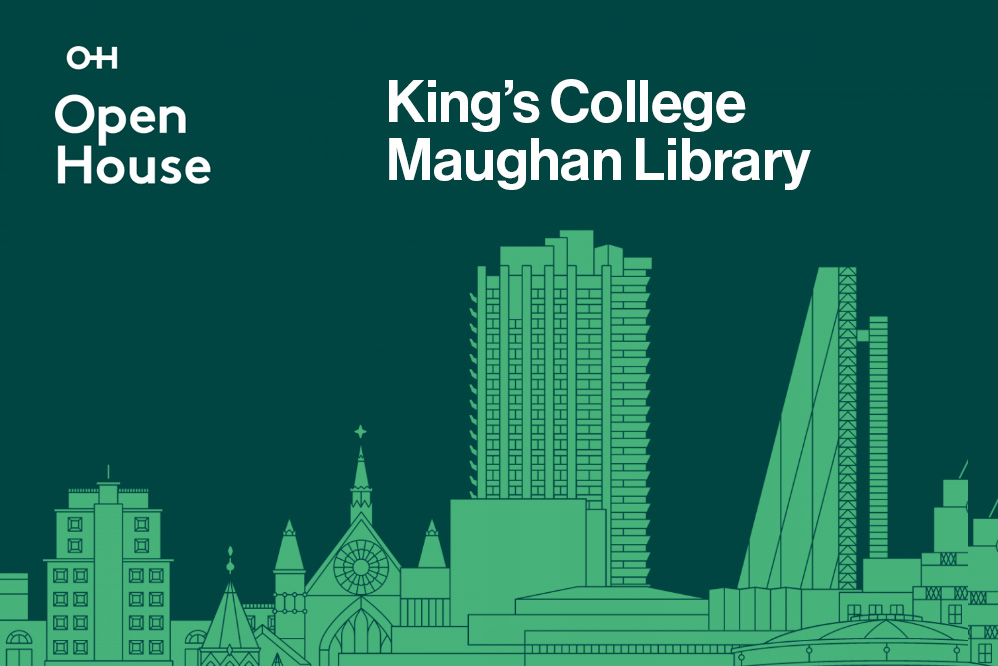 Title - Open House, King's College Maughan Library